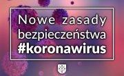 Nowe zasady bezpieczeństwa w związku z koronawirusem