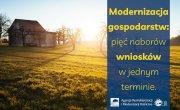 Modernizacja gospodarstw: pięć naborów wniosków w jednym terminie